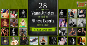 28 Vegan Athletes and Fitness Experts reveal their #1 Fat Loss Tips